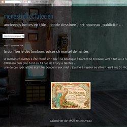 menestroll et lutecien : la confiserie des bonbons suisse ch martel de nantes