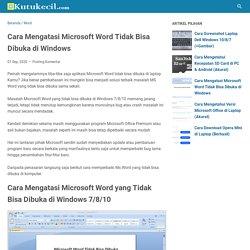 Cara Mengatasi Microsoft Word Tidak Bisa Dibuka di Windows - Kutukecil - Tutorial Komputer Windows dan Hp Android Terbaik