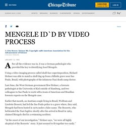 MENGELE ID`D BY VIDEO PROCESS