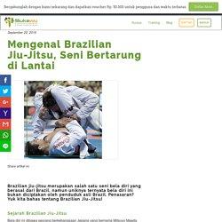 Mengenal Brazilian Jiu-Jitsu, Seni Bertarung di Lantai