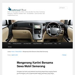 Mengenang Kartini Bersama Sewa Mobil Semarang