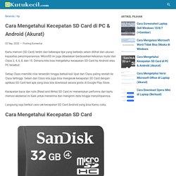 Cara Mengetahui Kecepatan SD Card di PC & Android (Akurat) - Kutukecil - Tutorial Komputer Windows dan Hp Android Terbaik