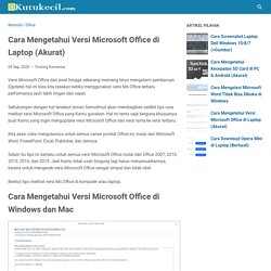 Cara Mengetahui Versi Microsoft Office di Laptop (Akurat) - Kutukecil - Tutorial Komputer Windows dan Hp Android Terbaik