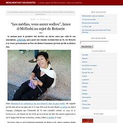 """""""Les médias, vous aurez wallou"""", lance @MsTeshi au sujet de Botzaris"""