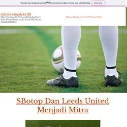 SBotop Dan Leeds United Menjadi Mitra