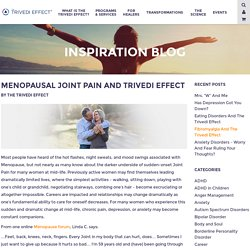 Menopausal Joint Pain -  The Trivedi Effect