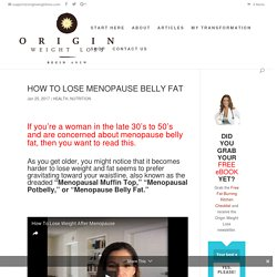 HOW TO LOSE MENOPAUSE BELLY FAT