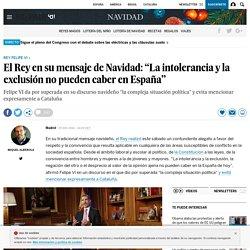 """El Rey en su mensaje de Navidad: """"La intolerancia y la exclusión no pueden caber en España"""""""