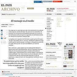 El mensaje es el medio · ELPAÍS.com