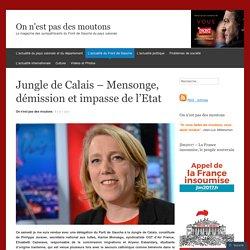 Jungle de Calais – Mensonge, démission et impasse de l'Etat