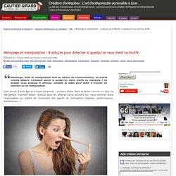 Mensonge et manipulation : 6 astuces pour détecter si quelqu'un vous ment ou bluffe
