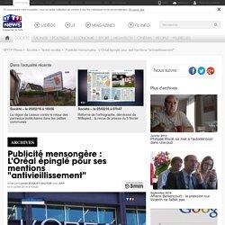 """Publicité mensongère : L'Oréal épinglé pour ses mentions """"antivieillissement"""""""