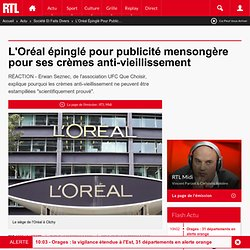 L'Oréal épinglé pour publicité mensongère pour ses crèmes anti-vieillissement