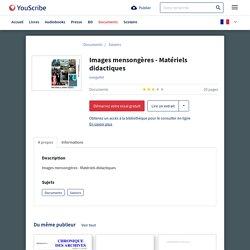 Images mensongères - Matériels didactiques - Savoirs