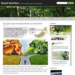 Les 12 plus gros mensonges officiels sur l'alimentation