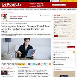 """Mensonges sur Internet : """"Les candidats doivent savoir tirer parti et se méfier des nouveaux outils"""""""