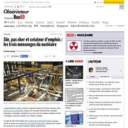 Sûr, pas cher et créateur d'emplois: les trois mensonges du nucléaire