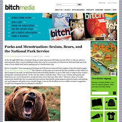 Parks and Menstruation: Sexism, Bears, and the National Park Service