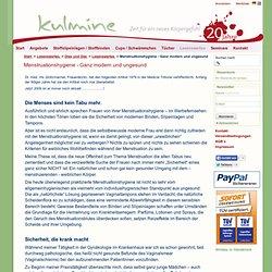 Menstruationshygiene - Ganz modern und ungesund - Kulmine