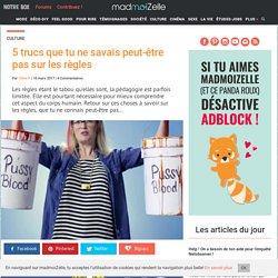 Règles et cycle menstruel : 5 infos méconnues — madmoiZelle.com
