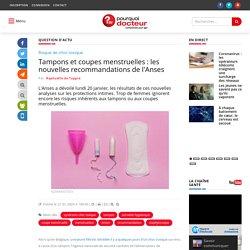 Tampons et coupes menstruelles : les nouvelles recommandations de l'Anses