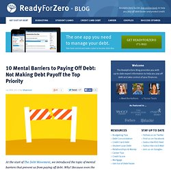 10 Mental Barriers to Paying Off Debt: Not Making Debt Payoff the Top Priority