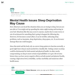 Mental Health Issues Sleep Deprivation May Cause – Wade Weesner – Medium