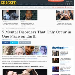 5 Mental Disorders That Only Occur in One Place on Earth