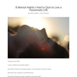 8 Mental Habits I Had to Quit to Live a Passionate Life