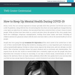 How to Keep Up Mental Health During COVID-19