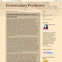 Evolutionary Psychiatry: Mental Health and Omega 3/6 Ratio, A New Review