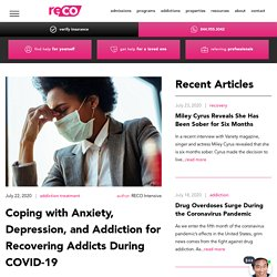 Coping with Anxiety, Depression, and Addiction for Recovering Addicts During COVID-19