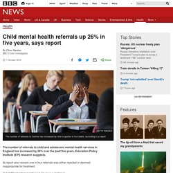 Child mental health referrals up 26% in five years, says report