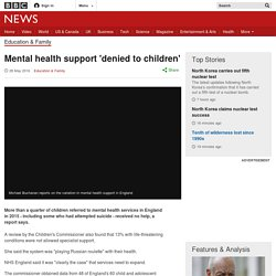 Mental health support 'denied to children'