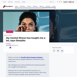 My mental illness has taught me a lot, says Deepika