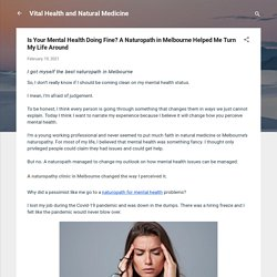 Is Your Mental Health Doing Fine? A Naturopath in Melbourne Helped Me Turn My Life Around
