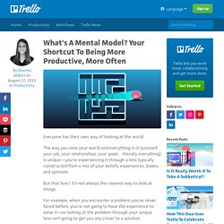 What's A Mental Model? Your Shortcut To Being More Productive, More Often