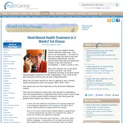 Need Mental Health Treatment in 2 Weeks? Fat Chance