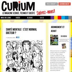 Santé mentale : c'est normal docteur ? - Curium magazine