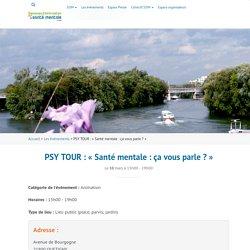 """PSY TOUR : """"Santé mentale : ça vous parle ?"""" - Semaines d'informations de la santé mentale"""
