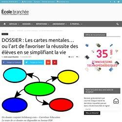 DOSSIER : Les cartes mentales… ou l'art de favoriser la réussite des élèves en se simplifiant la vie