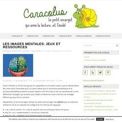 Les images mentales: jeux et ressources – Caracolus
