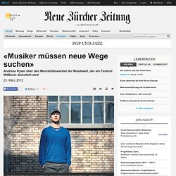 """Musicians must find new ways"" - NZZ, 23 March 2012"