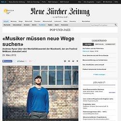 """""""Musicians must find new ways"""" - NZZ, 23 March 2012"""