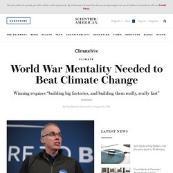 World War Mentality Needed to Beat Climate Change