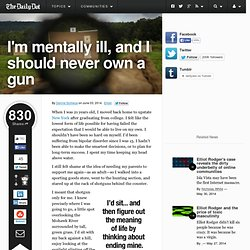 I'm mentally ill, and I should never own a gun