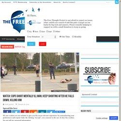 Cops Shoot Mentally Ill Man, Keep Shooting After He Falls Down, Killing Him