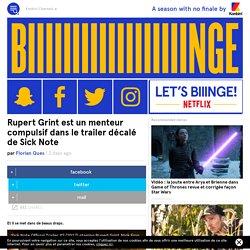 Rupert Grint est un menteur compulsif dans le trailer décalé de Sick Note