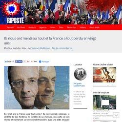 Ils nous ont menti sur tout et la France a tout perdu en vingt ans !