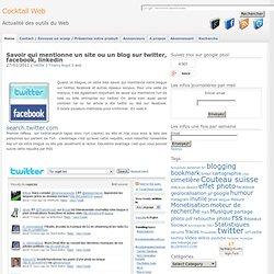 Savoir qui mentionne un site ou un blog sur twitter et facebook